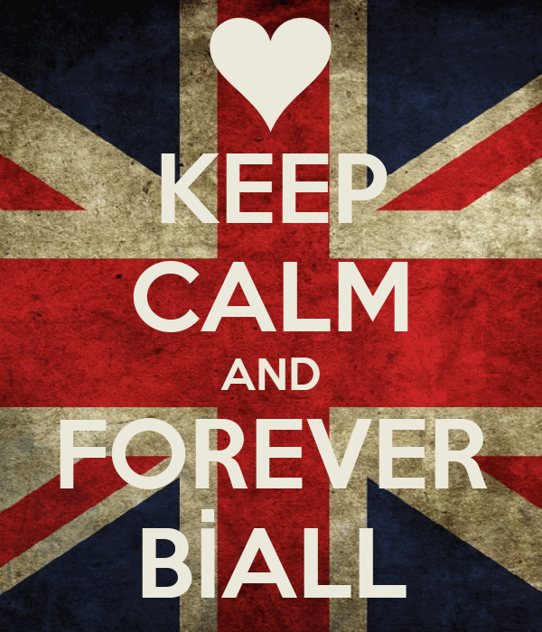 KEEP CALM AND FOREVER BİALL