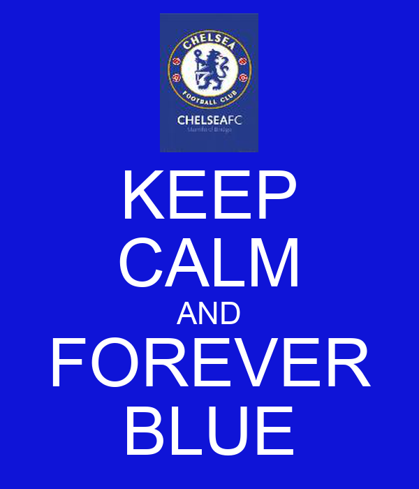 KEEP CALM AND FOREVER BLUE