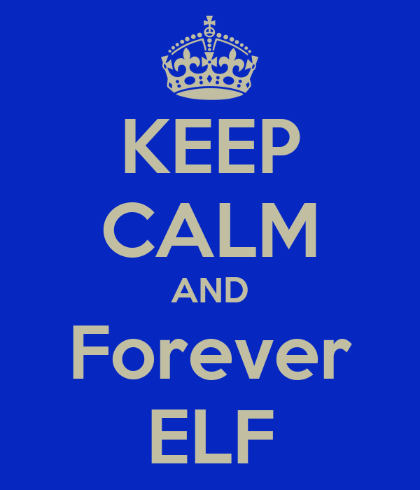 KEEP CALM AND Forever ELF