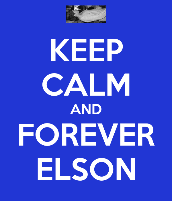 KEEP CALM AND FOREVER ELSON