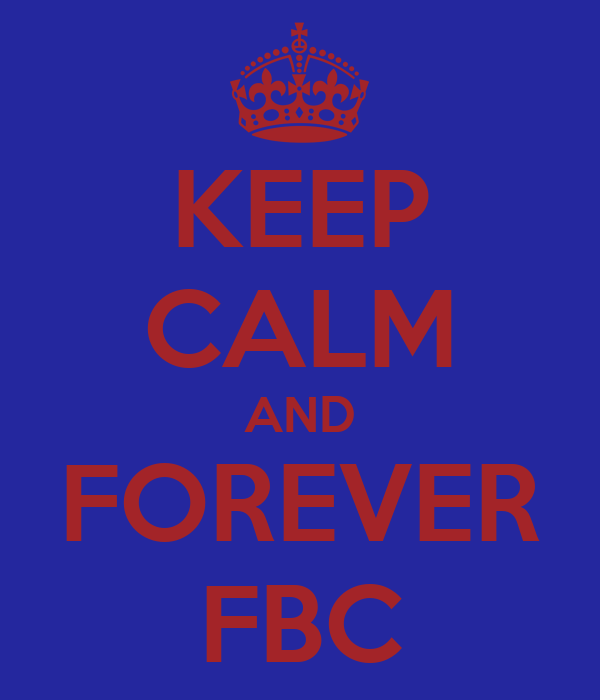 KEEP CALM AND FOREVER FBC