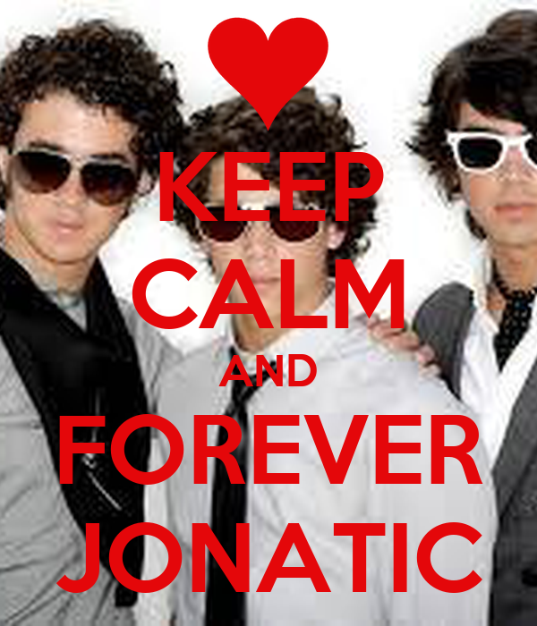 KEEP CALM AND FOREVER JONATIC