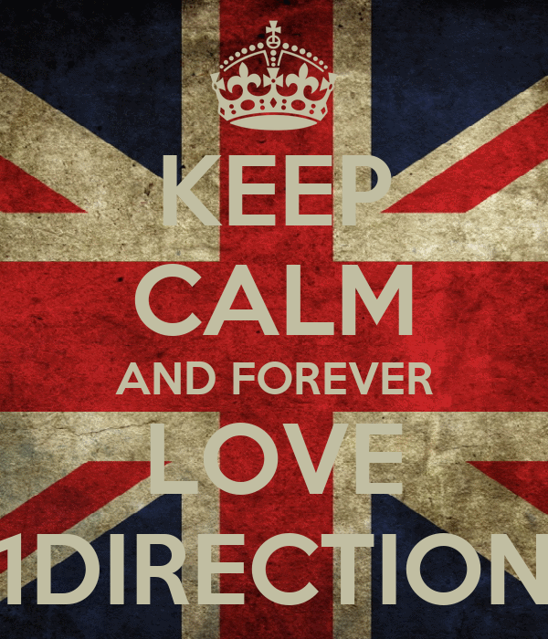 KEEP CALM AND FOREVER LOVE 1DIRECTION