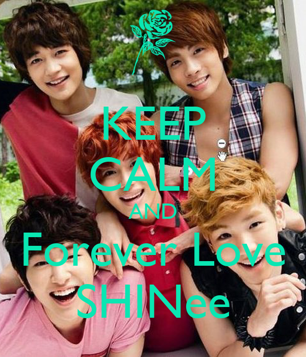 KEEP CALM AND Forever Love SHINee