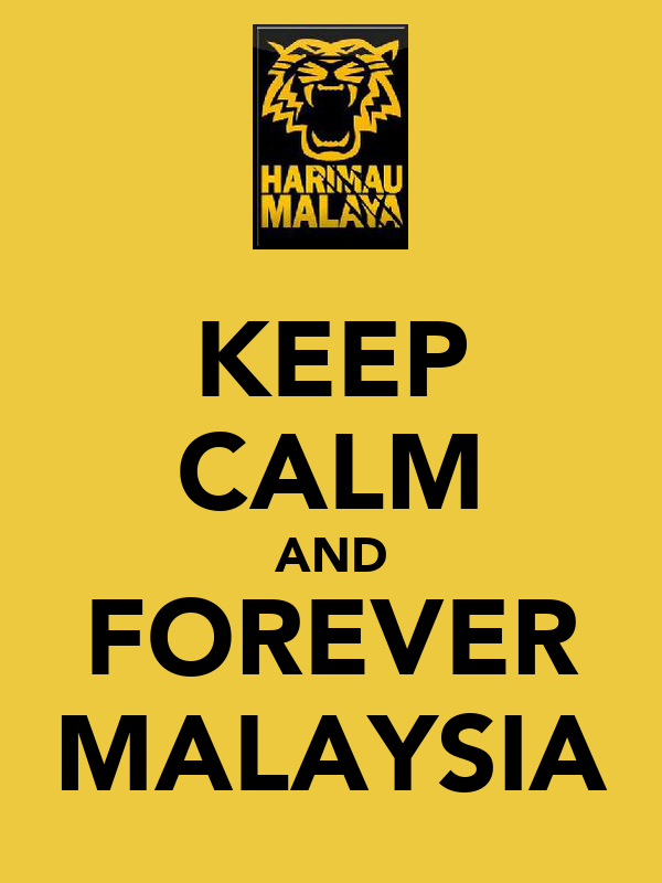 KEEP CALM AND FOREVER MALAYSIA