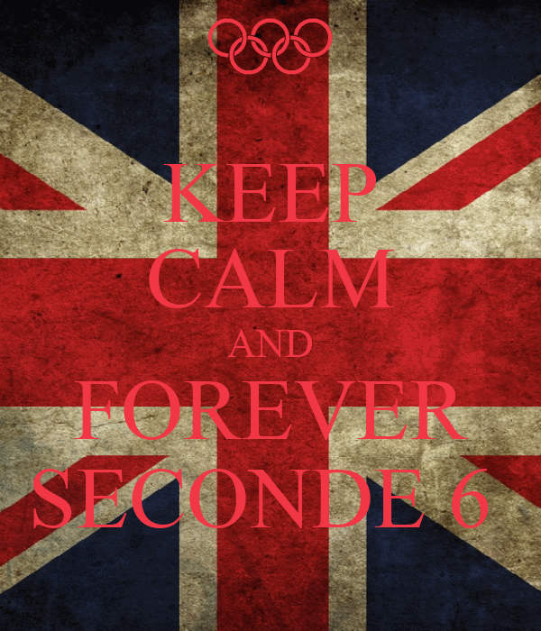 KEEP CALM AND FOREVER SECONDE 6