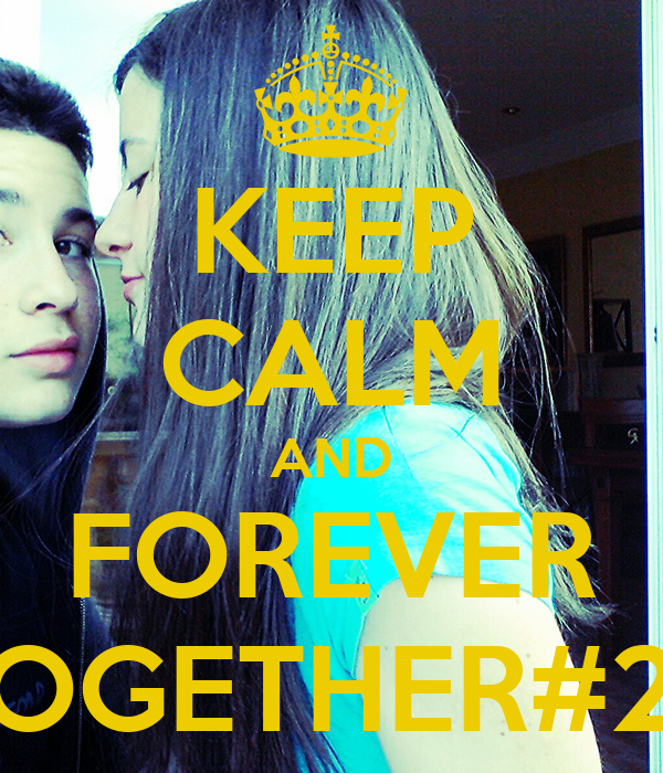KEEP CALM AND FOREVER TOGETHER#25