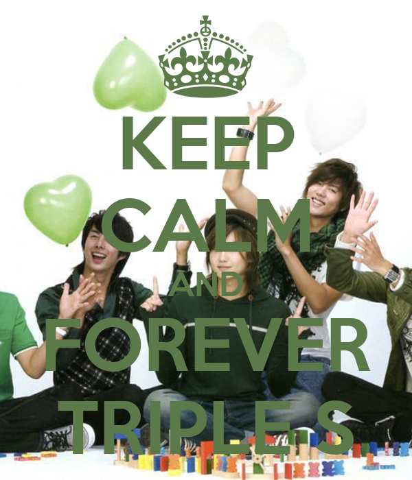 KEEP CALM AND FOREVER TRIPLE S