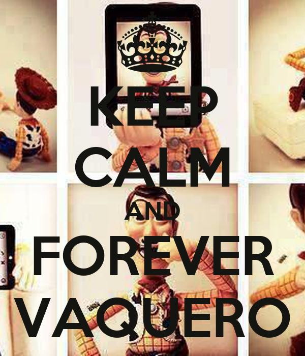 KEEP CALM AND FOREVER VAQUERO
