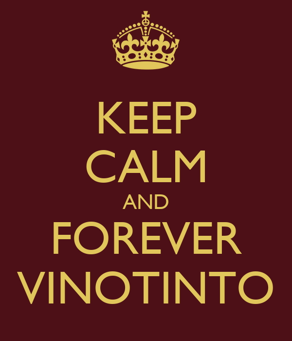 KEEP CALM AND FOREVER VINOTINTO