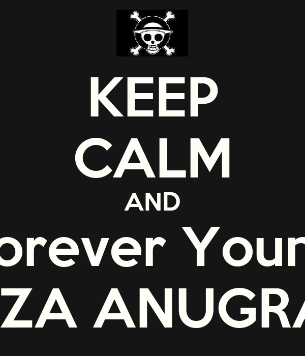 KEEP CALM AND Forever Young REZA ANUGRAH