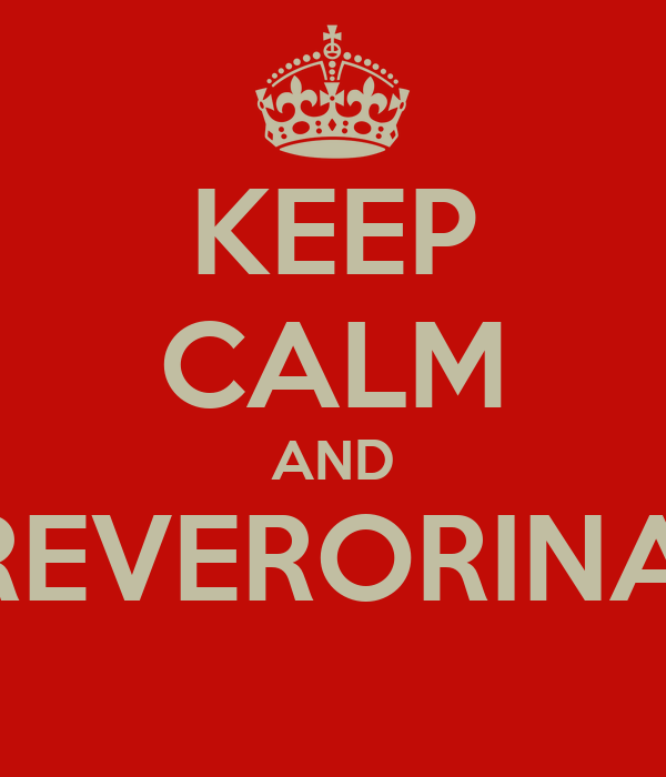 KEEP CALM AND :FOREVERORINADA: