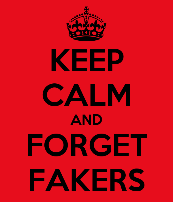 KEEP CALM AND FORGET FAKERS