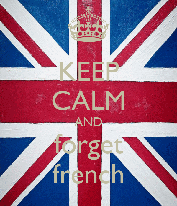 KEEP CALM AND forget french
