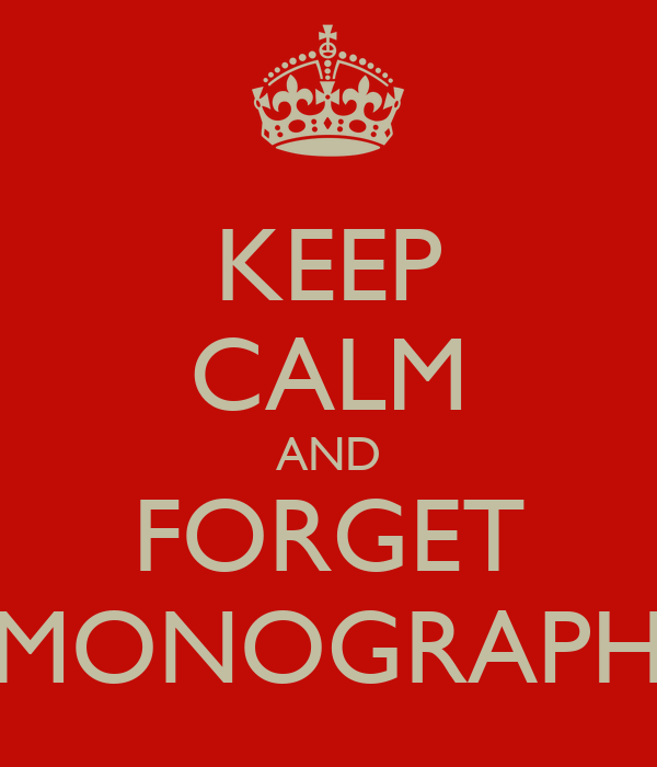 KEEP CALM AND FORGET MONOGRAPH