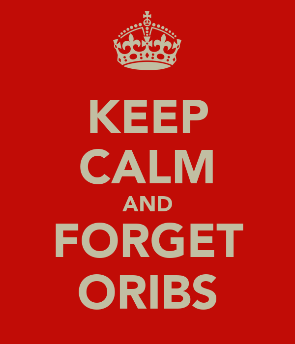 KEEP CALM AND FORGET ORIBS