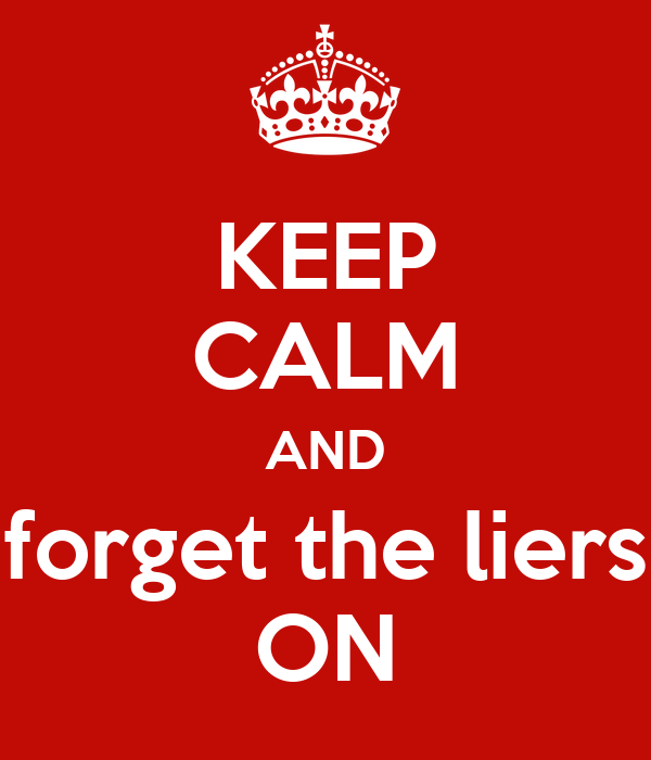 Keep Calm And Forget The Liers On Poster Ashley Rogers Keep