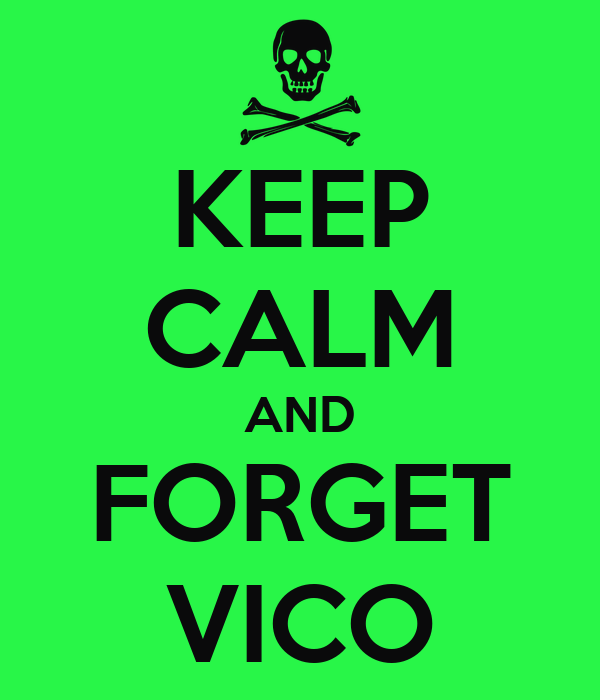 KEEP CALM AND FORGET VICO