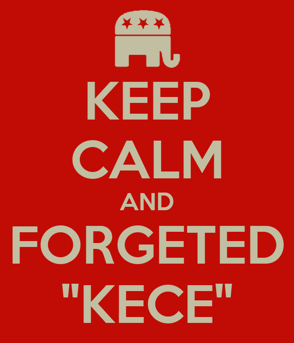 "KEEP CALM AND FORGETED ""KECE"""