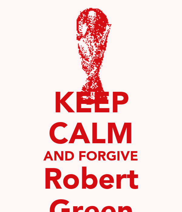 KEEP CALM AND FORGIVE Robert Green