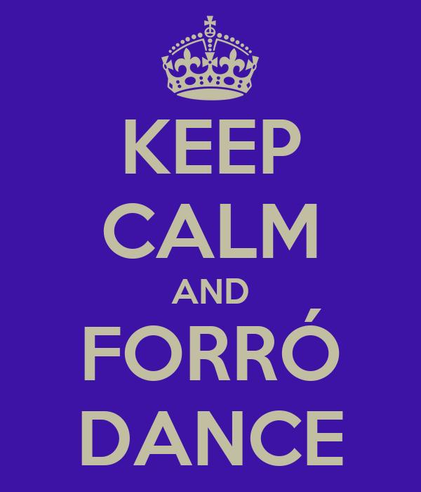 KEEP CALM AND FORRÓ DANCE