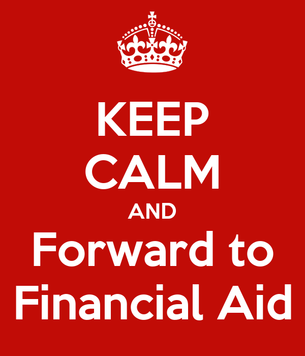KEEP CALM AND Forward to Financial Aid