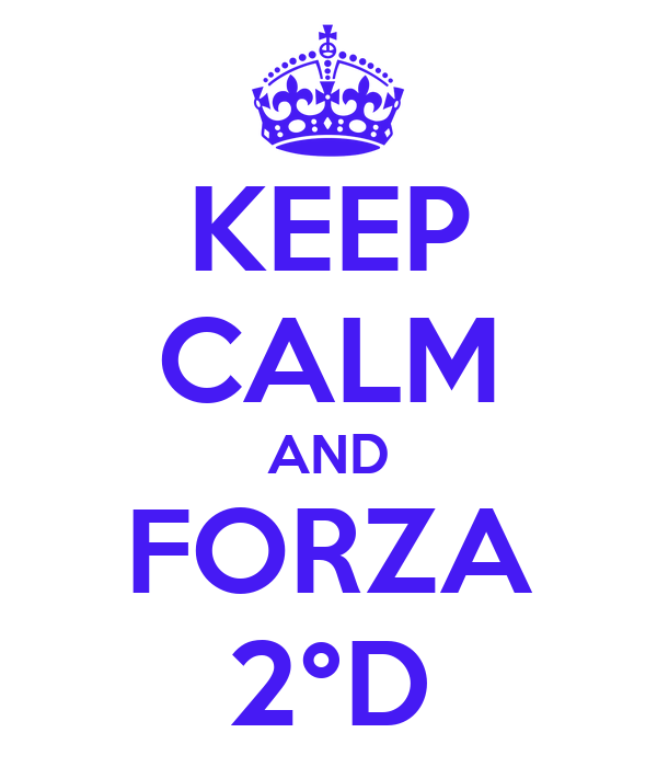 KEEP CALM AND FORZA 2°D