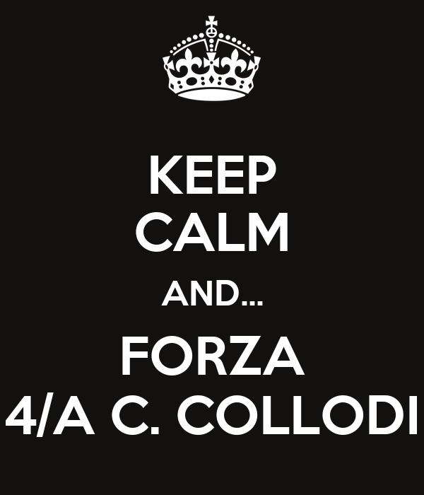 KEEP CALM AND... FORZA 4/A C. COLLODI