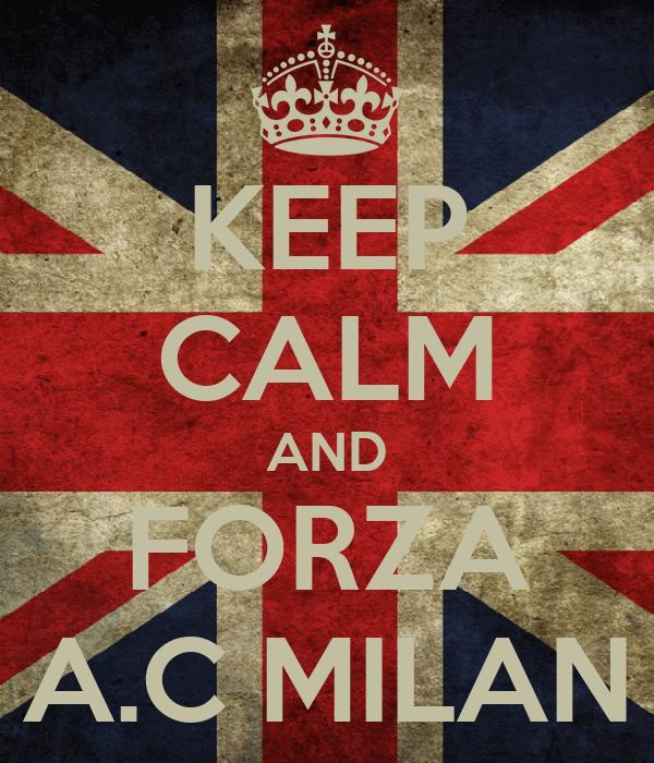 KEEP CALM AND FORZA A.C MILAN