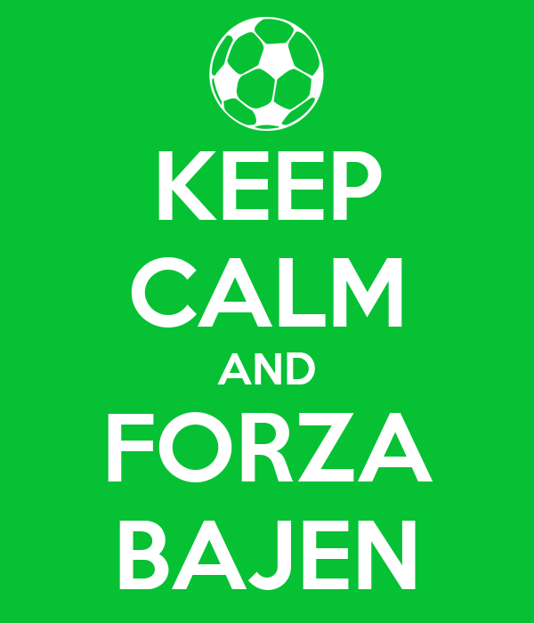 KEEP CALM AND FORZA BAJEN