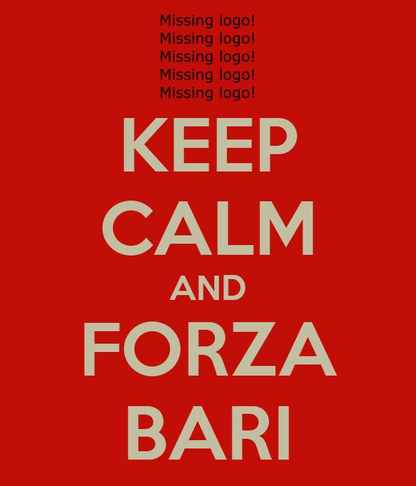 KEEP CALM AND FORZA BARI