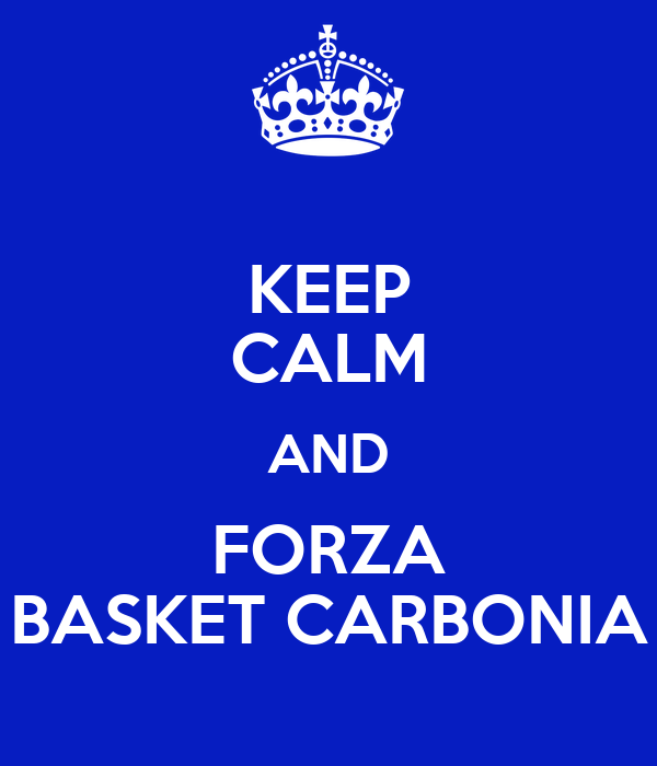 KEEP CALM AND FORZA BASKET CARBONIA