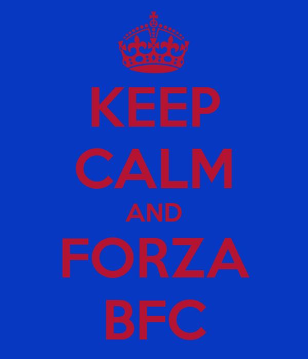 KEEP CALM AND FORZA BFC