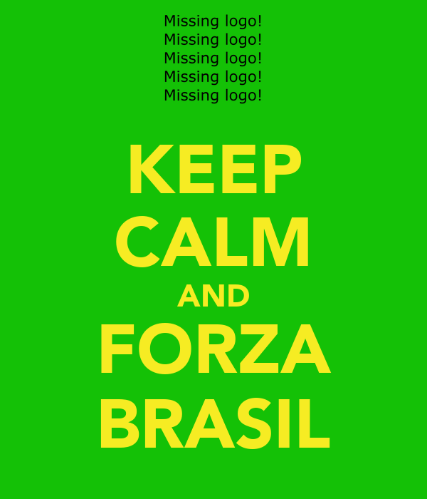 KEEP CALM AND FORZA BRASIL