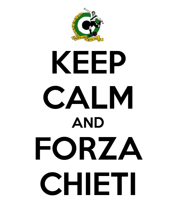 KEEP CALM AND FORZA CHIETI