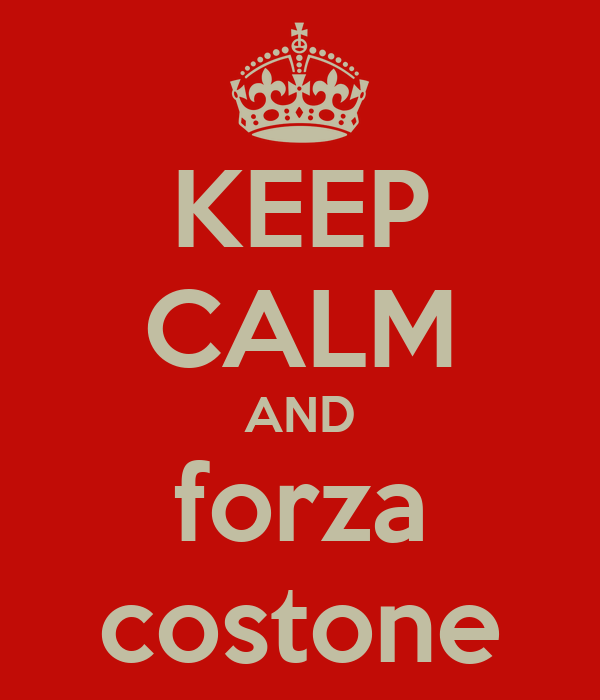KEEP CALM AND forza costone