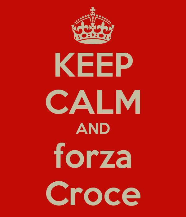 KEEP CALM AND forza Croce