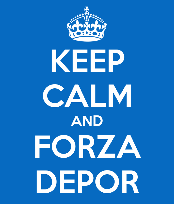 KEEP CALM AND FORZA DEPOR