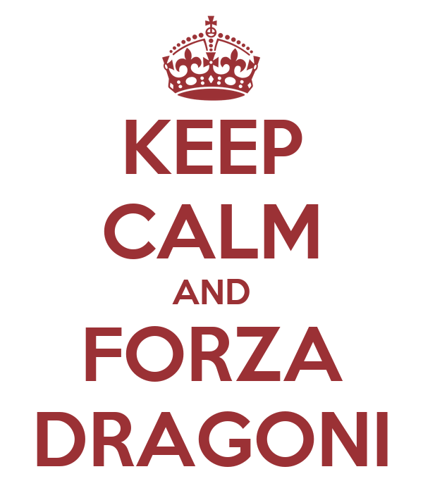 KEEP CALM AND FORZA DRAGONI