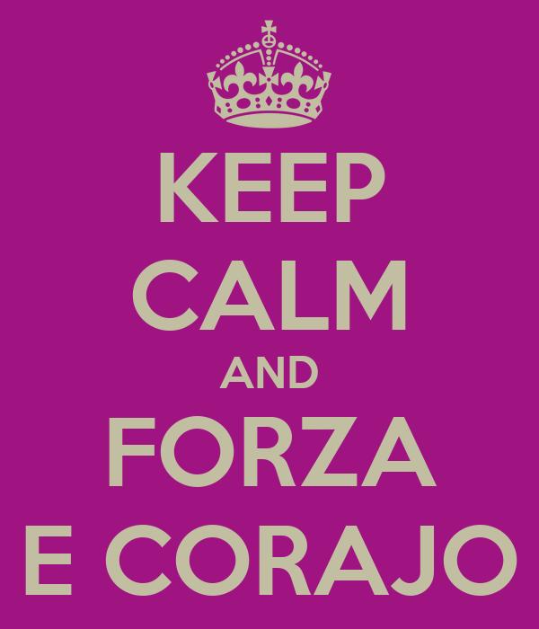 KEEP CALM AND FORZA E CORAJO