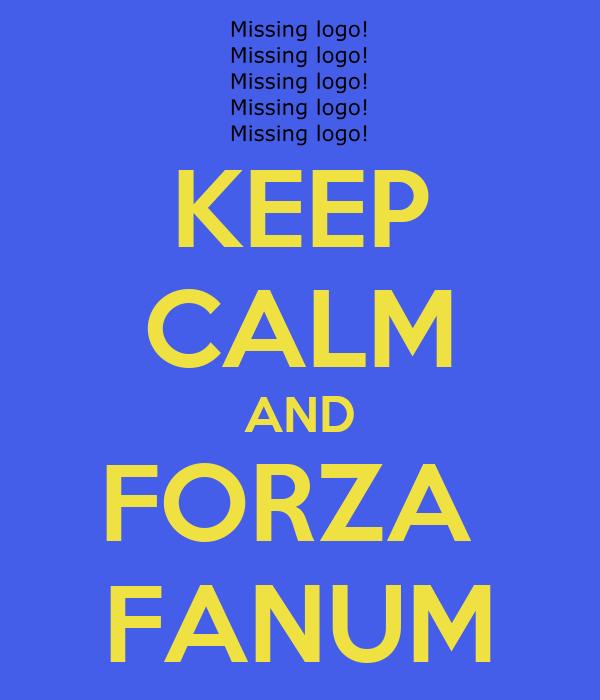 KEEP CALM AND FORZA  FANUM