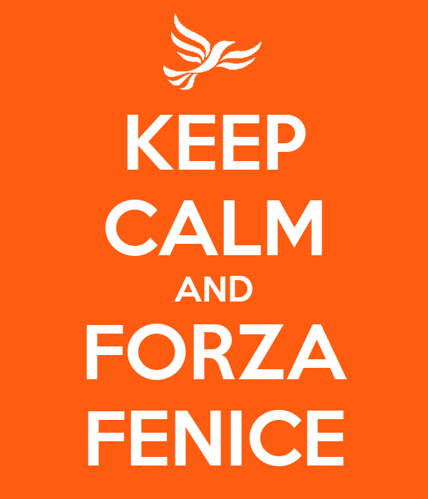 KEEP CALM AND FORZA FENICE