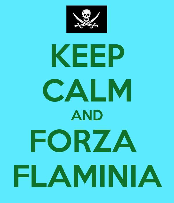 KEEP CALM AND FORZA  FLAMINIA