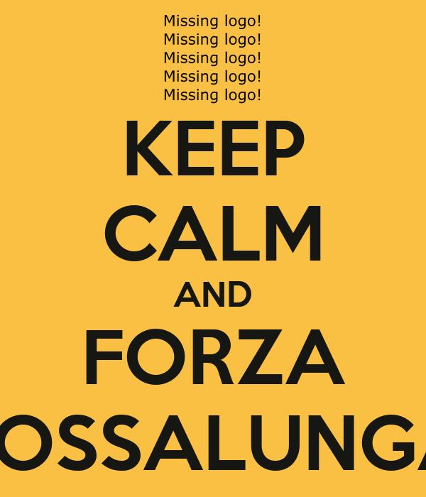 KEEP CALM AND FORZA FOSSALUNGA