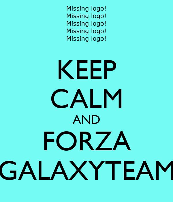 KEEP CALM AND FORZA GALAXYTEAM