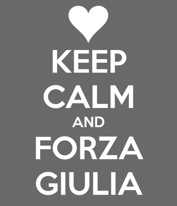 KEEP CALM AND FORZA GIULIA