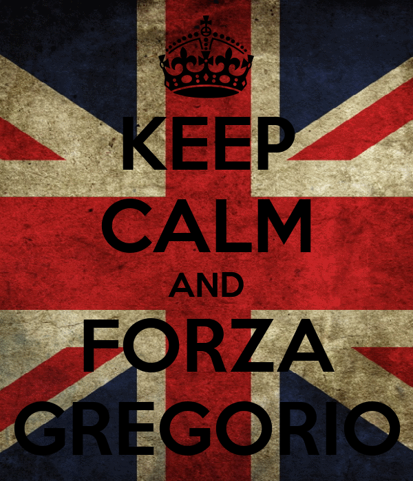 KEEP CALM AND FORZA GREGORIO