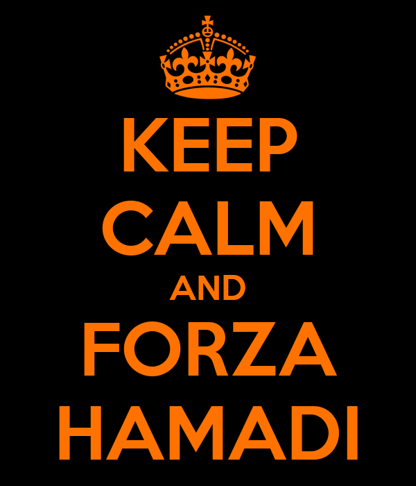 KEEP CALM AND FORZA HAMADI