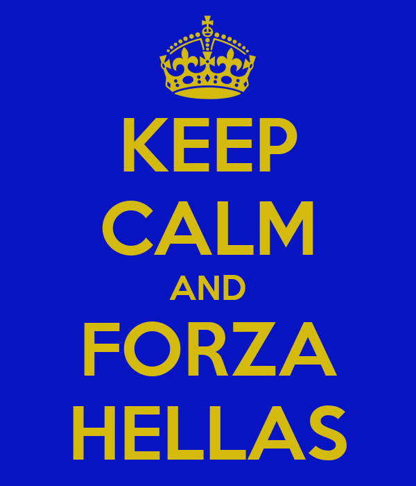 KEEP CALM AND FORZA HELLAS