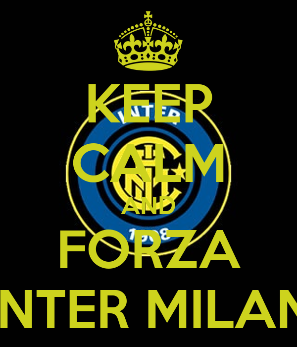 KEEP CALM AND FORZA INTER MILAN